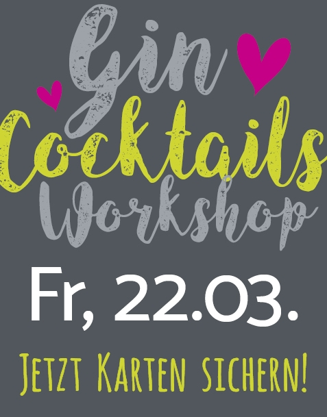 GIN COCKTAILS WORKSHOP // FR. 22.03.19